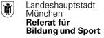 Landeshauptstadt München, Referat für Bildung und Sport